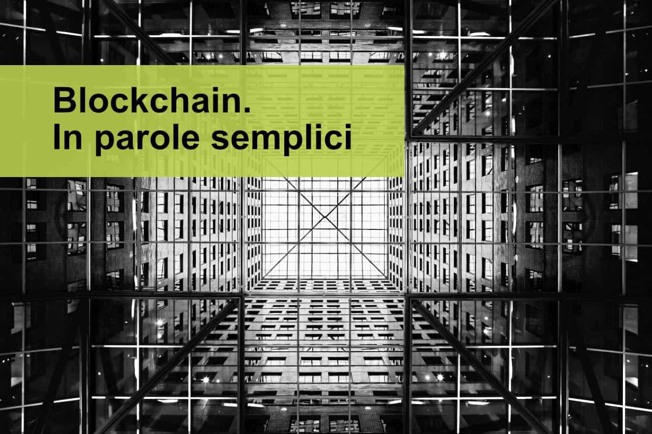 Cos'è la blockchain. In parole semplici