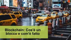Blockchain: cos'è un blocco e com'è fatto
